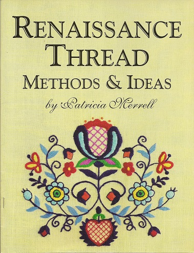 Renaissance Thread Methods & Ideas, Merrell, Patricia