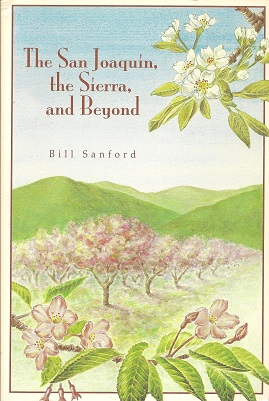 The San Joaquin, the Sierra, and Beyond, Sanford, William C.
