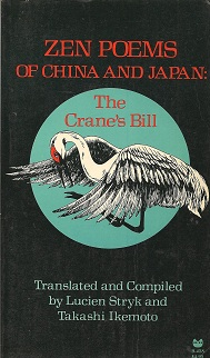 The Crane's Bill:  Zen Poems of China and Japan, Stryk, Lucien;Ikemoto, Takashi;Takayama, Taigan