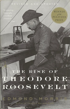 The Rise of Theodore Roosevelt, Morris, Edmund