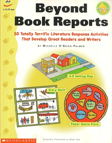 Beyond Book Reports Grades 2-6:  50 Totally Terrific Literature Response Activities That Develop Great Readers and Writers, O'Brien-Palmer, Michelle; Driver, Denny