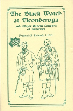 The Black Watch at Ticonderoga and Major Duncan Campbell of Inverawe, Richards, Frederick B.