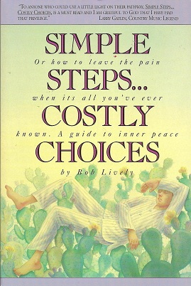Simple Steps...Costly Choices:  A Guide to Inner Peace, Lively, Bob; Lively, Robert D.; Mann, Gerald