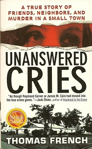 Unanswered Cries:  A True Story Of Friends, Neighbors, And Murder In A Small Town, French, Thomas