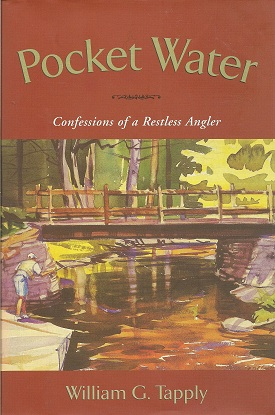 Pocket Water:  Confessions of a Restless Angler, Tapply, William G.