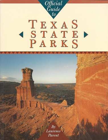 Official Guide to Texas State Parks, Parent, Laurence