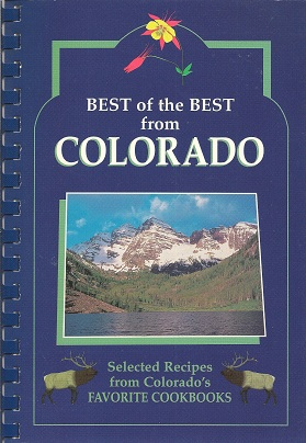 Best of the Best from Colorado:  Selected Recipes from Colorado's Favorite Cookbooks, McKee, Gwen; Moseley, Barbara; England, Tupper