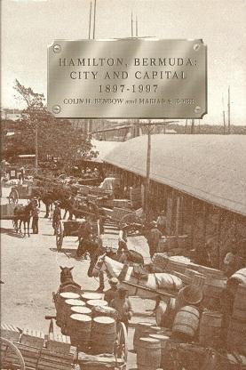 Hamilton, Bermuda:  City and Capital, 1889-1997, Benbow, Colin H.; Robb, Marian S.