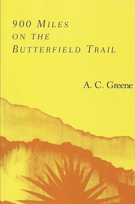 900 Miles on the Butterfield Trail, Greene, A. C.