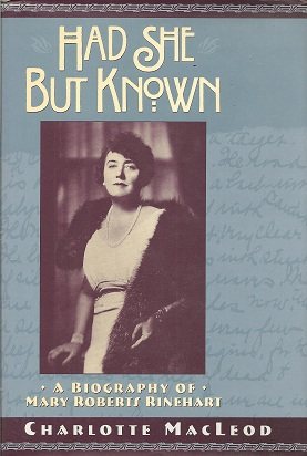 Had She but Known:  A Biography of Mary Roberts Rinehart, MacLeod, Charlotte