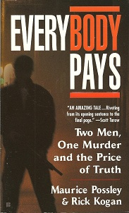 Everybody Pays: Two Men, One Murder and the Price of Truth, Possley, Maurice; Kogan, Rick