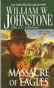 Massacre of Eagles, Johnstone, William W.; Johnstone, J.A.