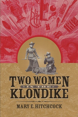 Two Women in the Klondike, Hitchcock, Mary
