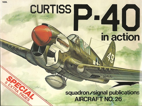 Curtiss P-40 in Action - Aircraft No. 26, McDowell, Ernest R.; Greer, Don