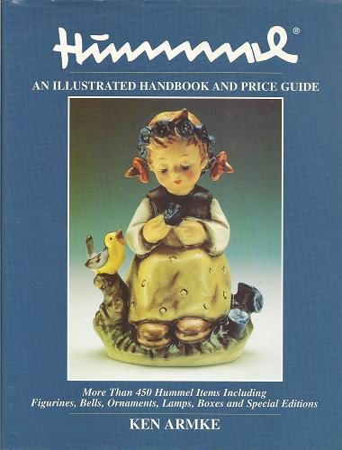 Hummel:  An Illustrated Handbook and Price Guide, Armke, Ken