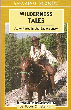 Wilderness Tales:  Adventures in the Backcountry, Christensen, Peter