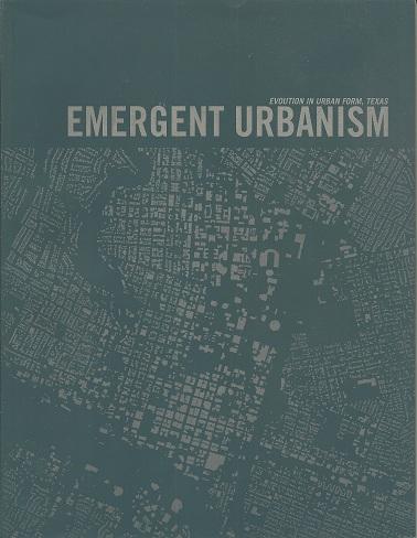 Emergent Urbanism:  Evolution in Urban Form, Texas, Black, Sinclair; Steiner, Frederick; Ballas, Marisa; Gipson, Jeff