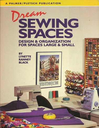 Dream Sewing Spaces:  Design & Organization for Spaces Large and Small, Black, Lynette Ranney