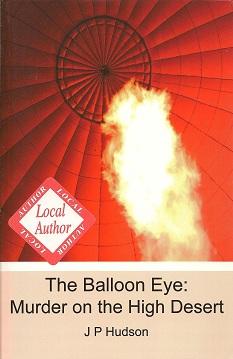 The Balloon Eye:  Murder on the High Desert, Hudson, J P