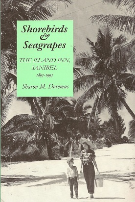 Shorebirds and Sea Grapes:  The Island Inn, 1895-1995, Doremus, Sharon M.