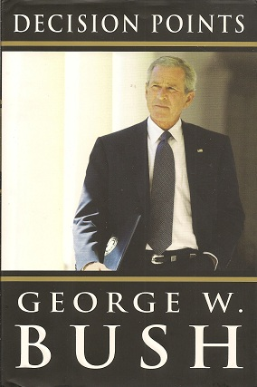 Decision Points, Bush, George W.