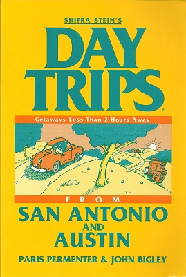 Shifra Stein's DayTrips from San Antonio and Austin, Permenter, Paris