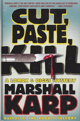 Cut, Paste, Kill:  A Lomax & Biggs Mystery, Karp, Marshall
