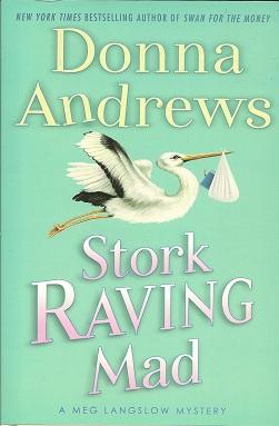 Stork Raving Mad:  A Meg Langslow Mystery, Andrews, Donna