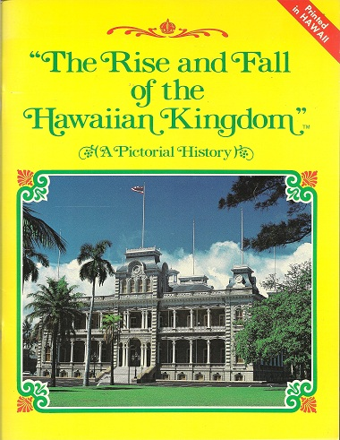 The Rise and Fall of the Hawaiian Kingdom: A Pictorial History, Wisniewski, Rchard A.