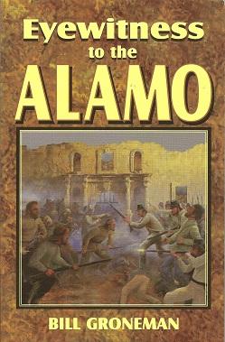Eyewitness to the Alamo, Groneman, Bill