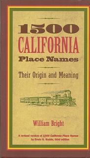 1500 California Place Names:  Their Origin and Meaning, A Revised version of 1000 California Place Names by Erwin G. Gudde, Third edition, Bright, William