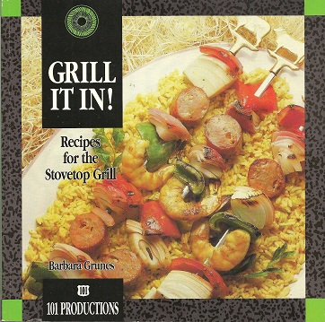 Grill It In!:  Recipes for the Stovetop Grill, Grunes, Barbara