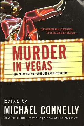 Murder in Vegas:  New Crime Tales of Gambling and Desperation, Connelly, Michael