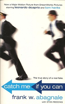 Catch Me If You Can:  The True Story of a Real Fake, Abagnale. Frank W.; Redding, Stan