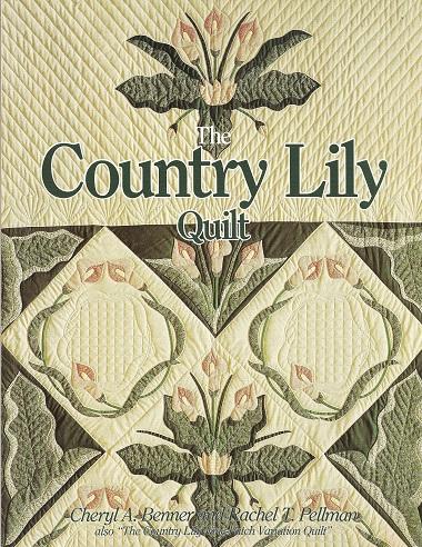 Country Lily Quilt, Benner, Cheryl; Pellman, Rachel