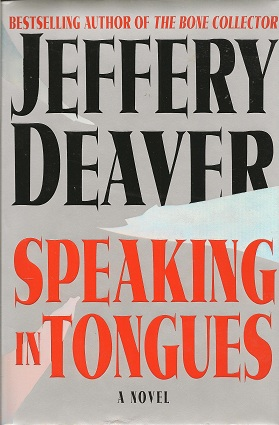 Speaking in Tongues:  A Novel, Deaver, Jeffery