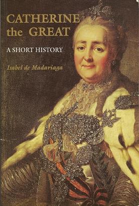Catherine the Great:  A Short History, de Madariaga, Professor Isabel