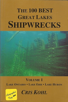 The 100 Best Great Lakes Shipwrecks:  Volume I - Lake Ontario, Lake Erie, Lake Huron, Kohl, Cris