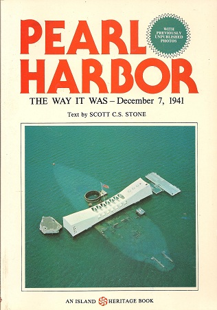 Pearl Harbor: The Way It Was--December 7, 1941, Stone, Scott C. S.