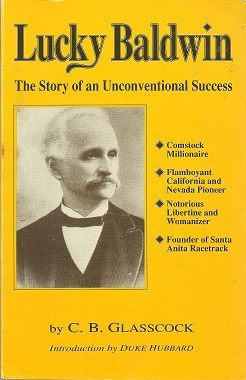 Lucky Baldwin:  The Story of an Unconventional Success, Glasscock, Carl B.