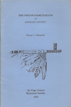 The Potawatomi Indians of DuPage County, Schmidt, Royal J.