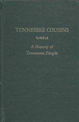 Tennessee Cousins:  A History of Tennessee People, Ray, Worth S.