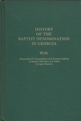 History of the Baptist Denomination in Georgia: with Biographical Compendium and Portrait Gallery of Baptist Ministers and Other Georgia Baptists, Boykin, Samuel