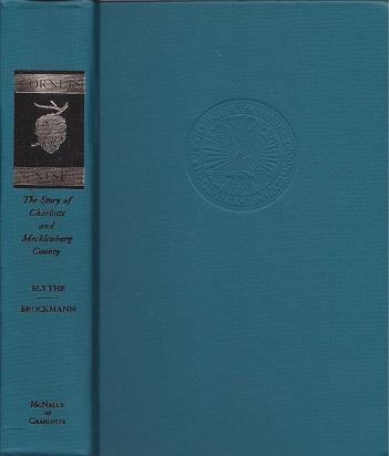 Hornet's Nest: The Story of Charlotte and Mecklenburg County, Blythe, LeGette; Brockman, Charles Raven