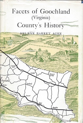 Facets of Goochland (Virginia) County's History, Agee, Helene Barret