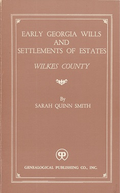 Early Georgia Wills and Settlements of Estates:  Wilkes County, Smith, Sarah Quinn