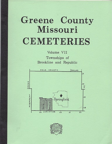 Greene County Missouri Cemeteries: Townships of Brookline and Republic, Ozarks Genealogical Society Inc.