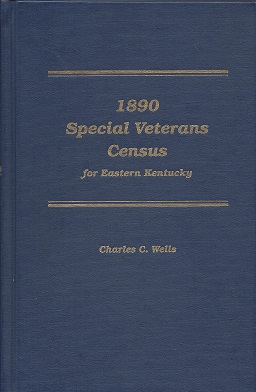 1890 Special Veterans Census for Eastern Kentucky, Wells, Charles C.