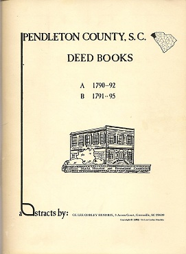 Pendleton County, S. C. Deed Books A & B, Hendrix, Ge Lee Corley