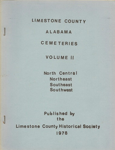 Limestone County Alabama Cemeteries: North Central Northeast Southeast Southwest, Limestone County Historical Society